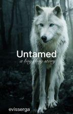 Untamed (boyxboy) [ON HOLD] by evissergga