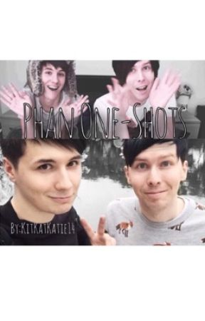 Phan One-Shots by KitKatKatie14