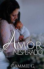 Amor Inesperado © by Cammie_G_