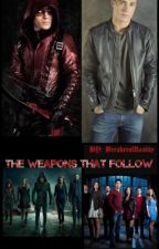 The Weapons That Follow// Arrow//Teen Wolf by BreakerofReality