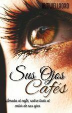 © Sus ojos cafés; 02  by IAmwellxoxo