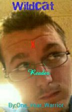 I AM WILDCAT X Reader by One_Year_Warrior