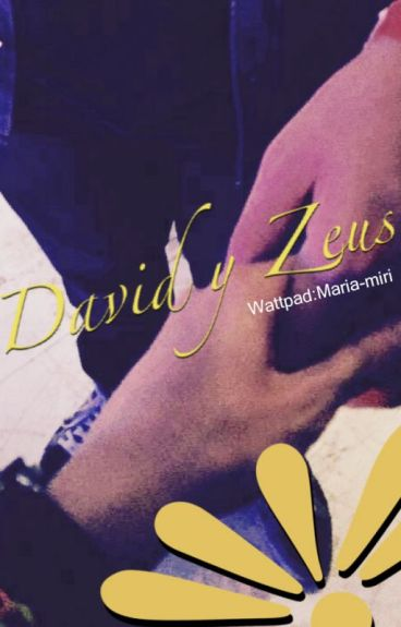 David y Zeus - Historia en One Shots  | ZEUSPAN
