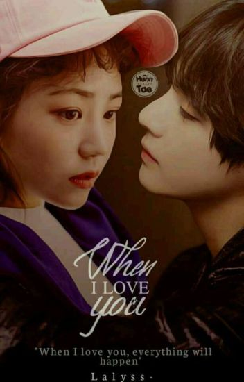 [C] When I love you | k.t.h