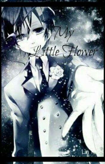 My Little Flower (Modern Ciel X Reader)
