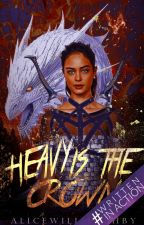 Heavy Is The Crown by AliceWilloughby
