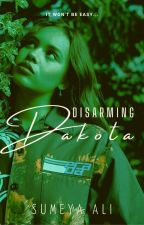 Disarming Dakota | ✓ by sumeyaalington