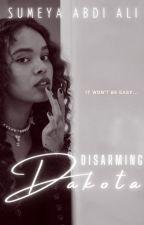 Disarming Dakota #Wattys2016   ✓ [book 1] by AlisonJSummers