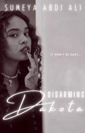Disarming Dakota #Wattys2016 | ✓ [book 1] by AlisonJSummers