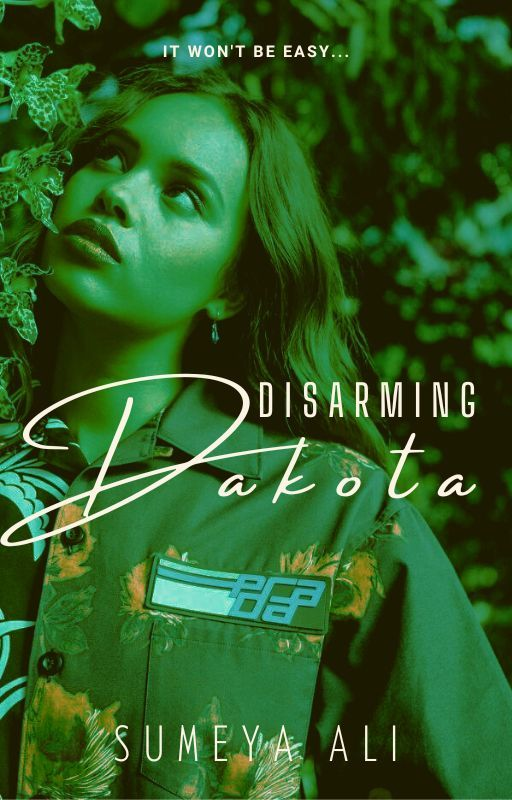 Disarming Dakota #Wattys2016 | ✓ [book 1] by AlisonJSummers