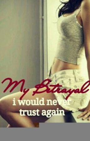 My Betrayal by ishnobbish