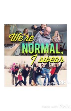 We're Normal, I Swear by DisneyStoriesAddict