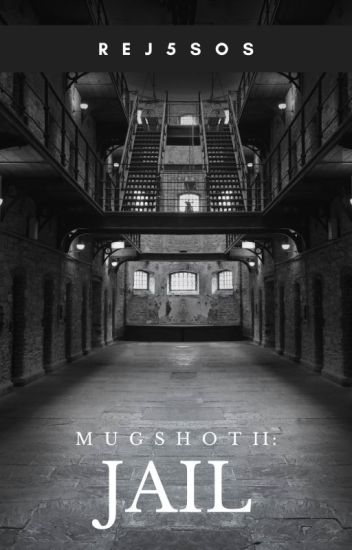 Mugshot II: Jail [Calum Hood | AU]