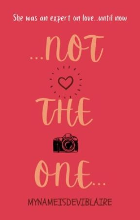 Not The One **Previously 'Life is For Living'** by mynameisdeviblaire