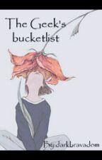 The Geek's Bucketlist by darkbravadom