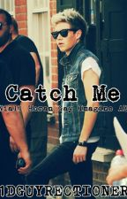 Catch Me: Niall Horan (Gay Imagine AU) by 1DGuyrectioner