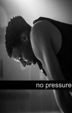 No Pressure. by nikkitynaakks