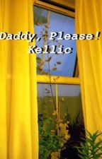 Daddy, please! • Kellic by -eye-ear-oh-