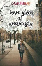 LOVE Story of University ✔ by scarlet_hipster