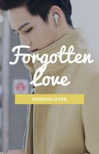 Forgotten Love  by kpop__everything