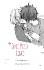 One Peso Load (Short Story) by Swissssss