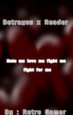 Betrayus x reader by Jastles