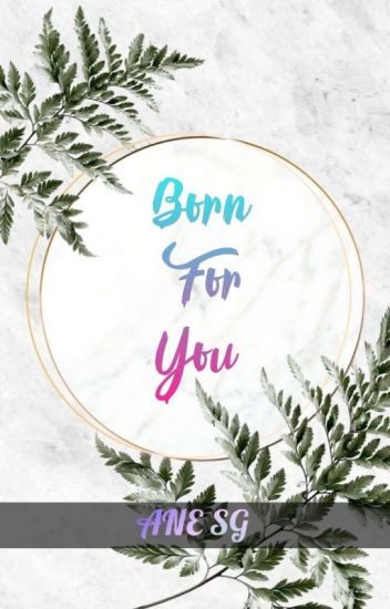 Born For You (JD,KN,LQ and AD fanfic)