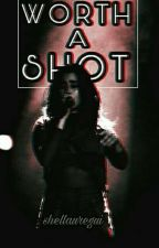 Worth A Shot (You/Lauren) by Shellauregui