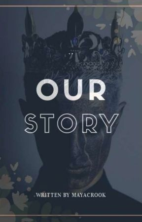 Our Story by MayaCrook