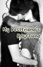 My Bestfriend's Boyfriend by TheHornyGirl