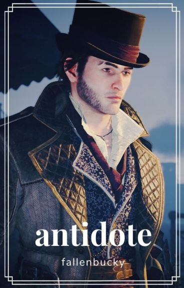 Assassin's Creed Syndicate: Antidote (Jacob Frye fanfic)