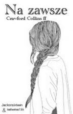 Na zawsze... ✖Crawford Collins✏ by katherina135