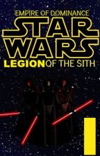 STAR WARS - Empire of Dominance EPISODE I:  Legion of the Sith by Starwok
