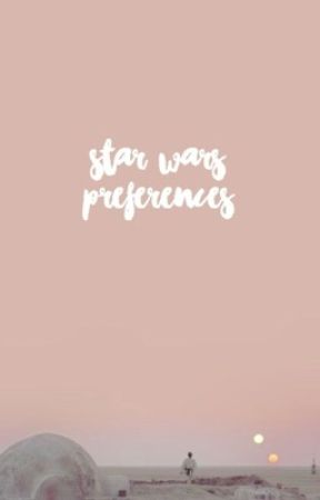 Star Wars Preferences by heart_harmony