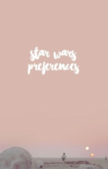 Star Wars Preferences