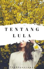 Tentang Lula by TheSkyscraper