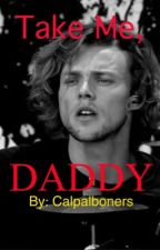 Take me, daddy // A.I  (daddy kink) by calpalboners