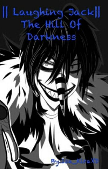 || Laughing Jack|| The Hill Of Darkness