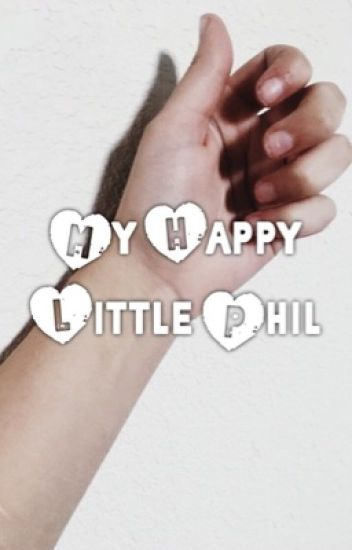 My Happy Little Phil (Phan) (EDITING)