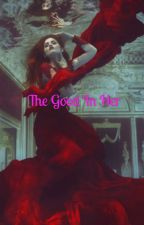 THE GOOD IN HER by Mizz-Nandi