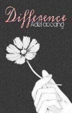 D I F F E R E N C E by adeliadoang