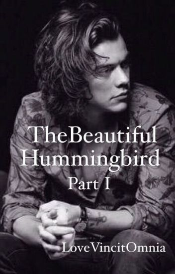 The Beautiful Hummingbird - Part I