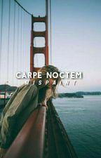 Carpe Noctem | ✔ by mispaint