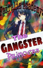 Gangster Princess : Fairalia Academy by FlareLyric