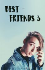 Bestfriends 3 / i.e. (RETTING PÅGÅR) by badboyelliot