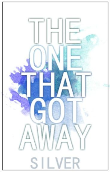 The One That Got Away (Soon to be Published) #Wattys2016