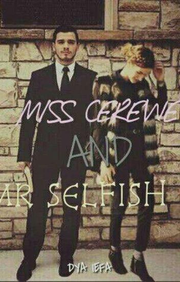 Miss Cerewet & Mr. Selfish
