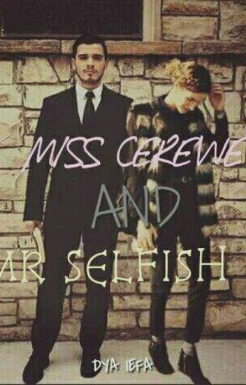 Miss Cerewet & Mr. Selfish