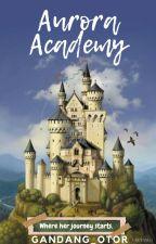 Aurora Academy by Gandang_otor