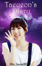 Taeyeon's Diary [TAMAMLANDI] ✓✓ by Kim_TaeyeonSNSD945